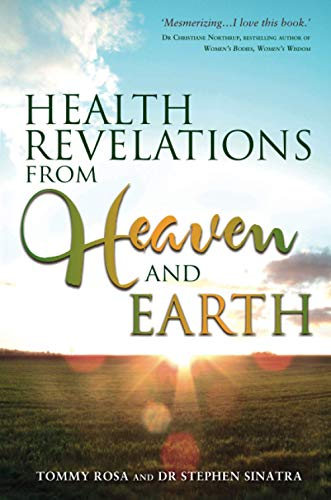 Health Revelations from Heaven and Earth By Tommy Rosa