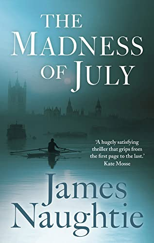 The Madness of July By James Naughtie