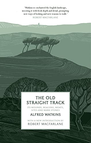 The Old Straight Track By Alfred Watkins