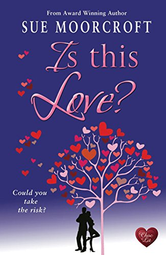 Is This Love? by Sue Moorcroft
