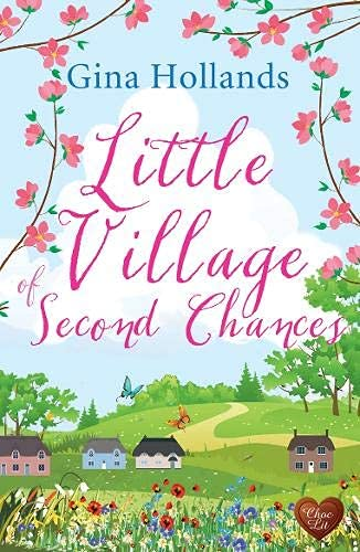 Little Village of Second Chances By Gina Hollands