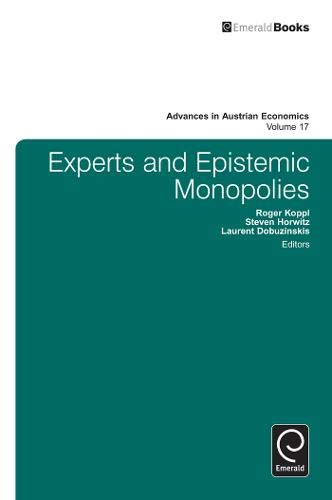 Experts and Epistemic Monopolies By Roger Koppl