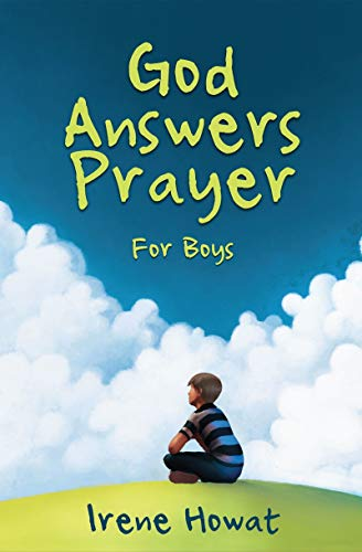 God Answers Prayer for Boys by Irene Howat