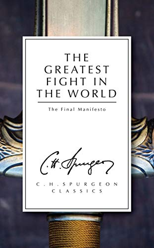 The Greatest Fight in the World By C. H. Spurgeon