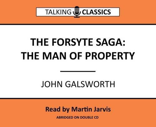 The Forsyth Saga - The Man of Property By John Galsworth