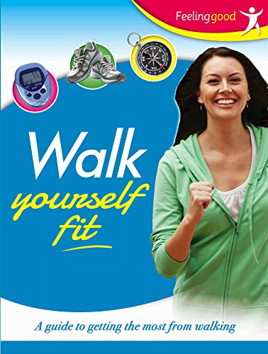 Walk Yourself Fit: a Guide to Getting the Most from Walking By Igloo Books Ltd