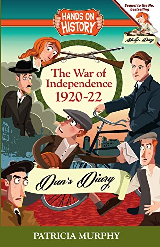 The War of Independence 1920-22, Dan's Diary (Hands on History) By Patricia Murphy