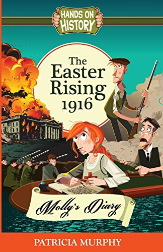 The Easter Rising 1916 - Molly's Diary By Patricia Murphy