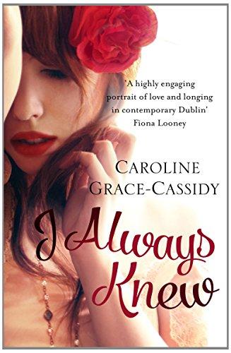 I Always Knew By Caroline Grace-Cassidy