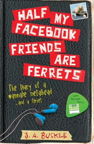 Half My Facebook Friends Are Ferrets By J.A. Buckle