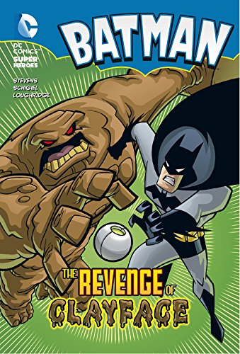 The Revenge of Clayface (Batman Chapter Books) By Eric Stevens