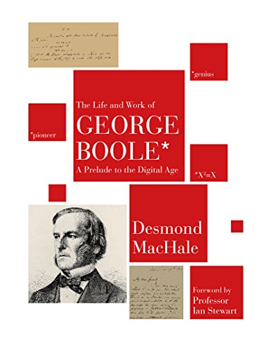 The Life and Work of George Boole By MacHale Desmond