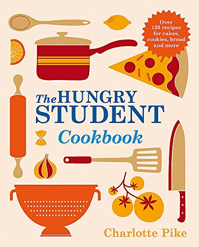 The Hungry Student Cookbook By Charlotte Pike