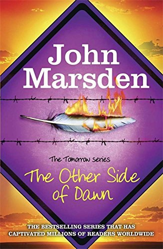 The Tomorrow Series: The Other Side of Dawn By John Marsden