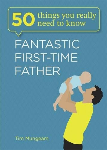 Fantastic First-time Father by Tim Mungeam