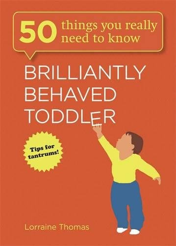 Brilliantly Behaved Toddler by Lorraine Thomas