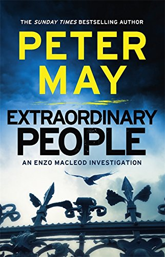 Extraordinary People: An Enzo Macleod Investigation by Peter May