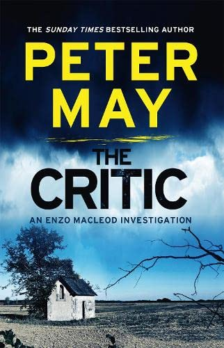 The Critic: An Enzo Macleod Investigation by Peter May