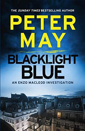 Blacklight Blue: An Enzo Macleod Investigation (Enzo Files 3) By Peter May