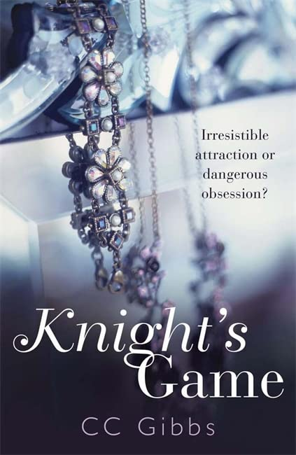 Knight's Game (The Knight Trilogy) By C. C. Gibbs