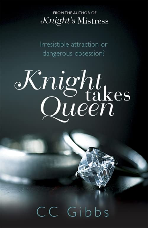 Knight Takes Queen (The Knight Trilogy) By C. C. Gibbs