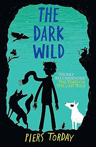 The Last Wild Trilogy: The Dark Wild By Piers Torday