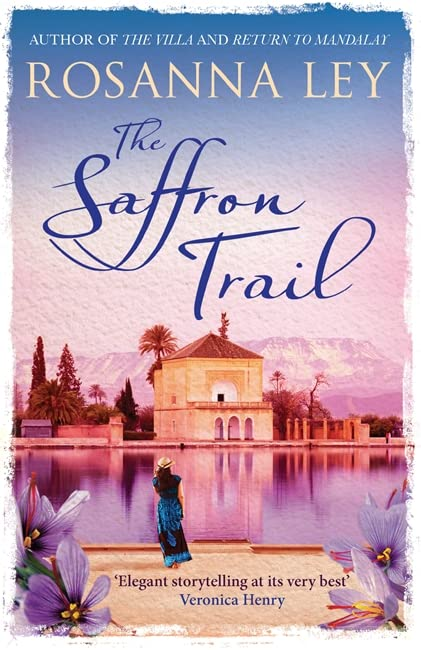 The Saffron Trail by Rosanna Ley