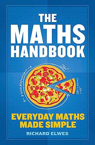 The Maths Handbook: Everyday Maths Made Simple By Dr. Richard Elwes