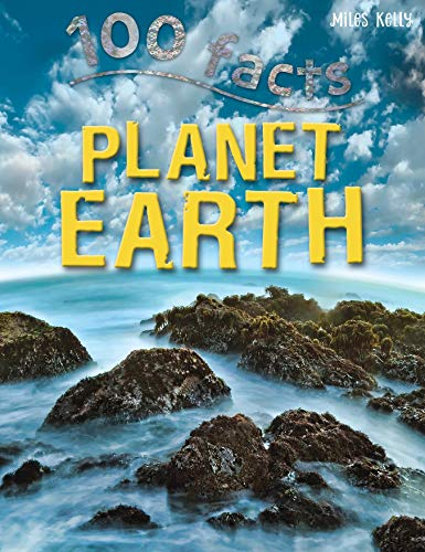 100 Facts Planet Earth By Miles Kelly