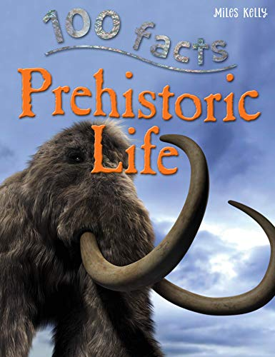 100 Facts - Prehistoric Life By Matthes Rupert