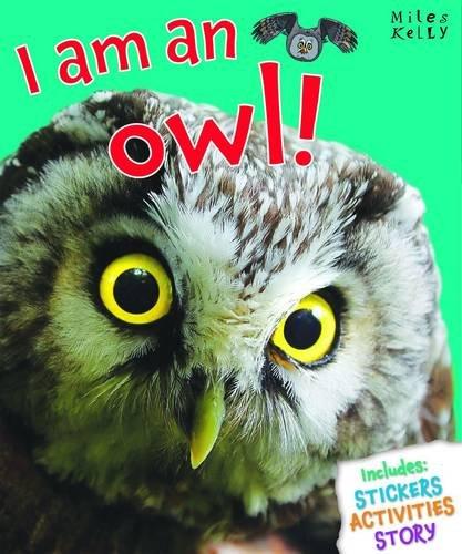 I am an owl (I am a... Series) Edited by Belinda Gallagher