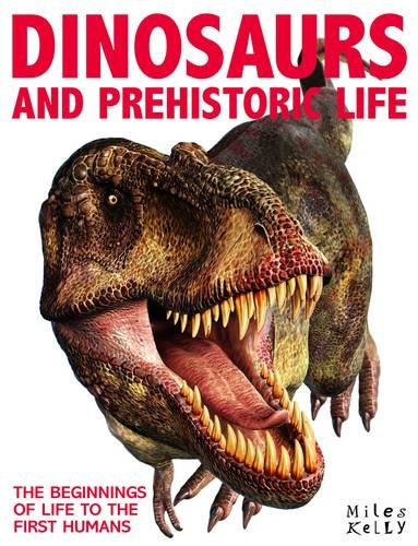 Encyclopedia of Dinosaurs and Prehistoric Life By Miles Kelly