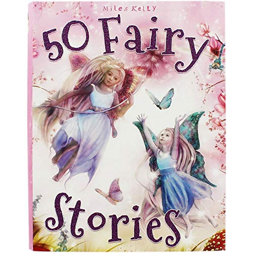 50 Fairy Stories By Kelly Miles