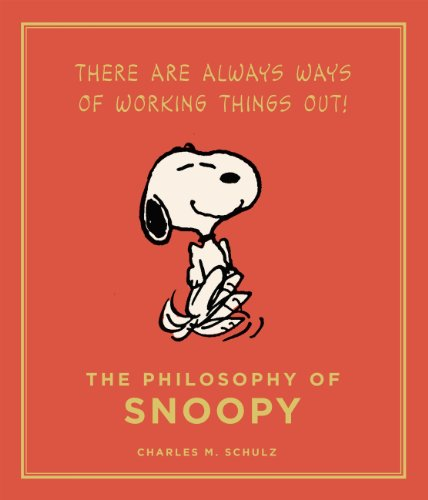 The Philosophy of Snoopy (Peanuts Guide to Life) By Charles M. Schulz