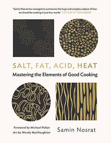 Salt, Fat, Acid, Heat By Samin Nosrat