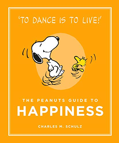 The Peanuts Guide to Happiness (Peanuts Guide to Life) By Charles M. Schulz