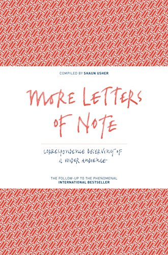 More Letters of Note: Correspondence Deserving of a Wider Audience: Volume 2 by Shaun Usher