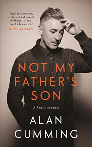 Not My Father's Son: A Family Memoir by Alan Cumming