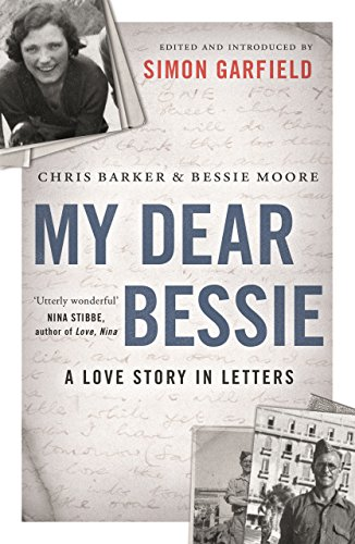 My Dear Bessie: A Love Story in Letters By Chris Barker