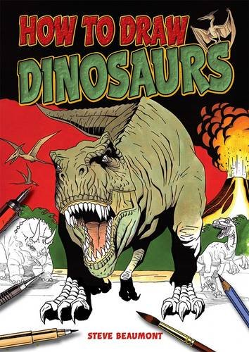 How to Draw Dinosaurs By Steve Beaumont