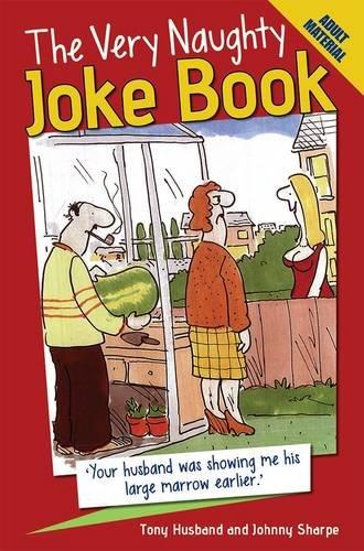 The Very Naughty Joke Book by Tony Husband