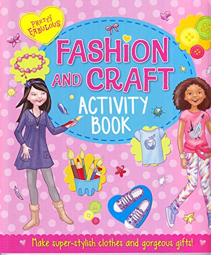 Pretty Fabulous: Fashion and Craft Activity Book By Katy Jackson