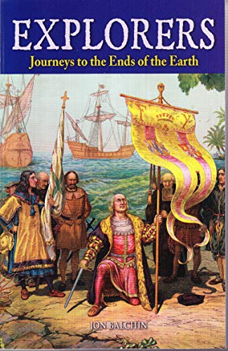 Explorers: Journeys to the Ends of the Earth by Jon Balchin