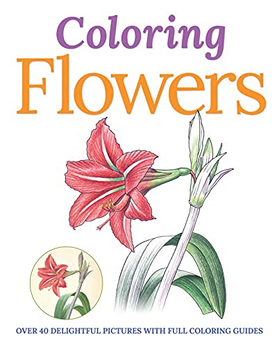 Colouring Flowers: 45 Delightful Pictures with Full Colouring Guides by Peter Gray