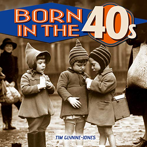 Born in the 40s By Tim Glynne-Jones