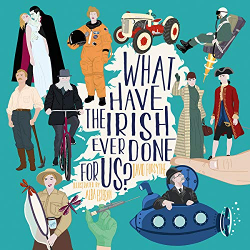 What have the Irish ever done for us? By David Forsythe