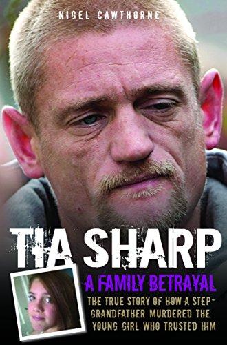 Tia Sharp - A Family Betrayal By Nigel Cawthorne
