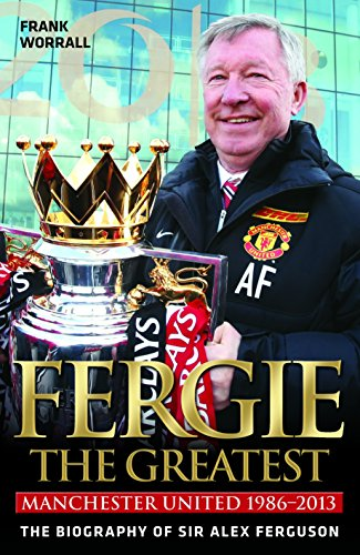 Fergie, the Greatest By Frank Worrall