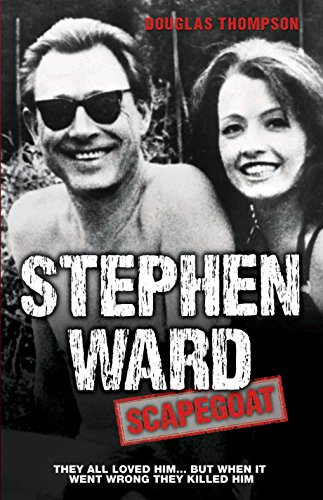 Stephen Ward: Scapegoat By Douglas Thompson