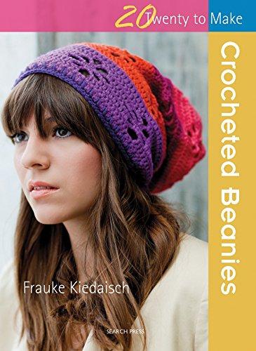 20 to Crochet: Crocheted Beanies By Frauke Kiedaisch